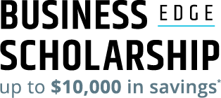 Business Edge Scholarship up to 10,000 dollars in savings